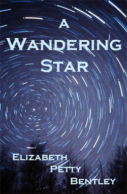 A Wandering Star by Elizabeth Petty Bentley