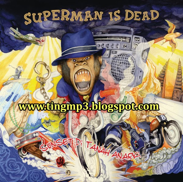 Download Album Superman Is Dead - Sunset Di Tanah Anarki (2013)
