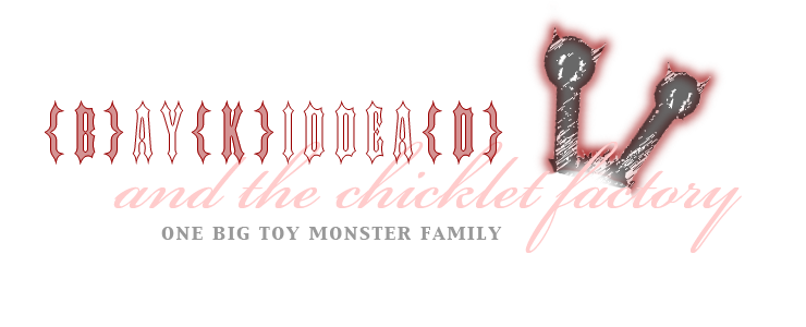 baykiddead and the chicklet factory