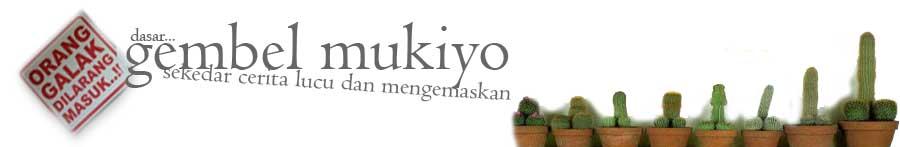 Gembel Mukiyo
