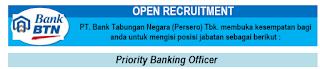 Informasi Lowongan Kerja BUMN Terbaru Bank Tabungan Negara (Bank BTN) PRIORITY BANKING OFFICER