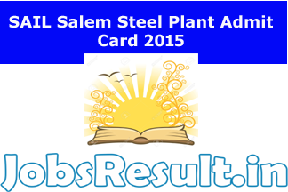 SAIL Salem Steel Plant Admit Card 2015