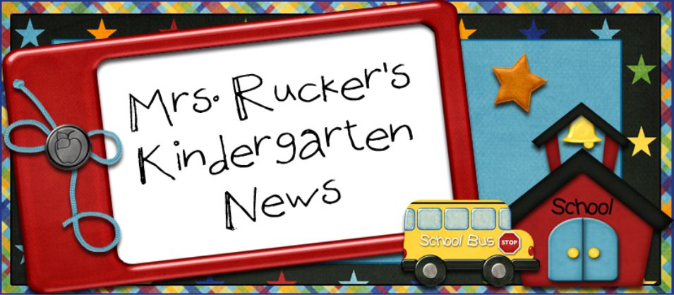 Mrs. Rucker's Kindergarten News