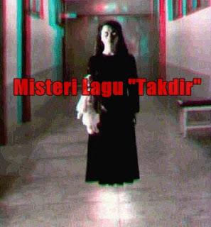 MISTERI LAGU '' TAKDIR '' YANG DAPAT MEMANGGIL MAKHLUK HALUS