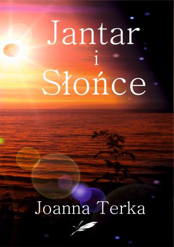 """60. """"Jantar i Słońce"""" Joanna Terka"""