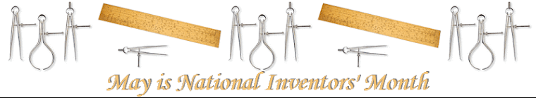 May is National Inventors&#39; Month