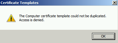 Terry lus blog duplicating all certificate templates and ca corpcslablocal administrator could not duplicate the certificate template because we havent granted permission for corpcslablocal administrator yelopaper Images
