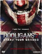 Green Street Hooligans 2 (Hooligans 2)