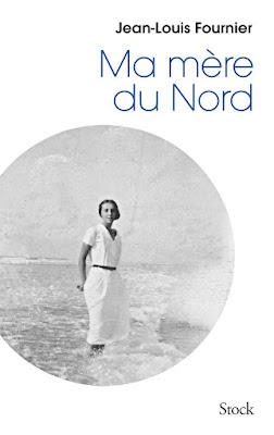Ma mère du Nord - Jean-Louis Fournier
