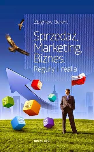 """Zbigniew Berent """"Sprzedaż. Marketing. Biznes. Reguły i realia"""""""