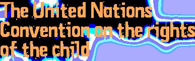 Διεθνής Σύμβαση για τα Δικαιώματα του Παιδιού ΟΗΕ
