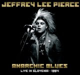 Jeffrey Lee Pierce: 'Anarchic Blues - Live In Slovenia 1994' CD Review