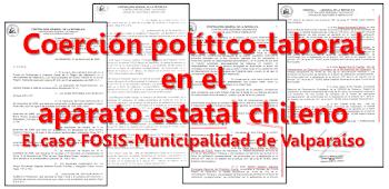 Coerción político laboral en el aparato estatal chileno. El caso FOSIS-Municipalidad de Valparaíso.