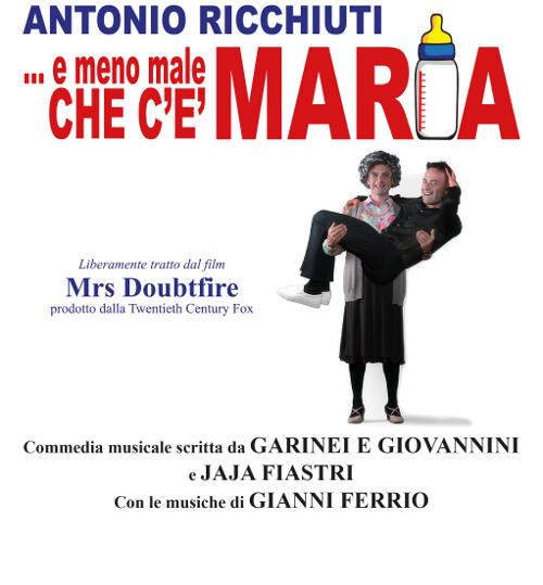 """""""E MENO MALE CHE C'E' MARIA"""" REGIA DI ANTONIO RICCHIUTI"""