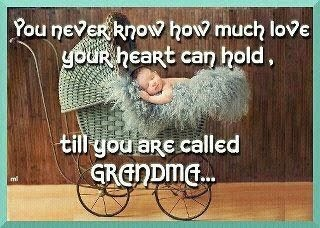 The greatest Joy is being a Grandmother.