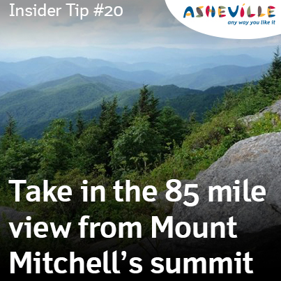 Asheville Insider Tip: Mount Mitchell is the Highest Peak East of the Mississippi.