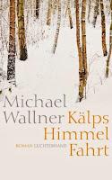 http://www.amazon.de/K%C3%A4lps-Himmelfahrt-Roman-Michael-Wallner/dp/3630873057/ref=tmm_hrd_title_0?ie=UTF8&qid=1388864761&sr=1-1