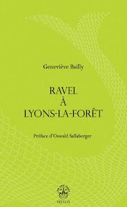 Geneviève Bailly : « Ravel à Lyons-la-Forêt » 2012