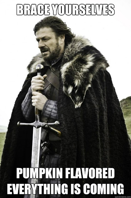"""meme of man with sword stating """"brace yourselves, pumpkin flavored everything is coming"""""""