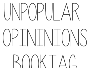 [TAG] Unpopular Opinions Booktag