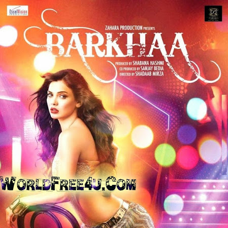 Poster Of Bollywood Movie Barkhaa (2015) 300MB Compressed Small Size Pc Movie Free Download worldfree4u.com