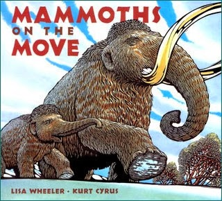 mammoths on the move by Lisa Wheeler and Kurt Cyrus