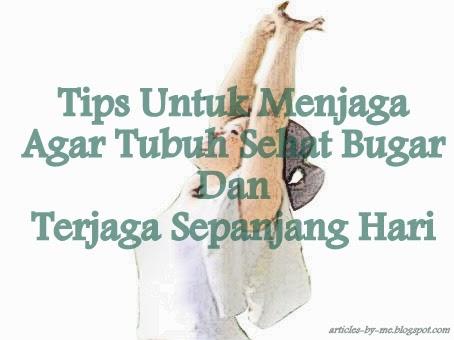 Tips Jaga Tubuh Tetap Segar Bugar Sepanjang Hari