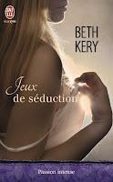 http://lesreinesdelanuit.blogspot.fr/2015/05/jeux-de-seduction-de-beth-kery.html