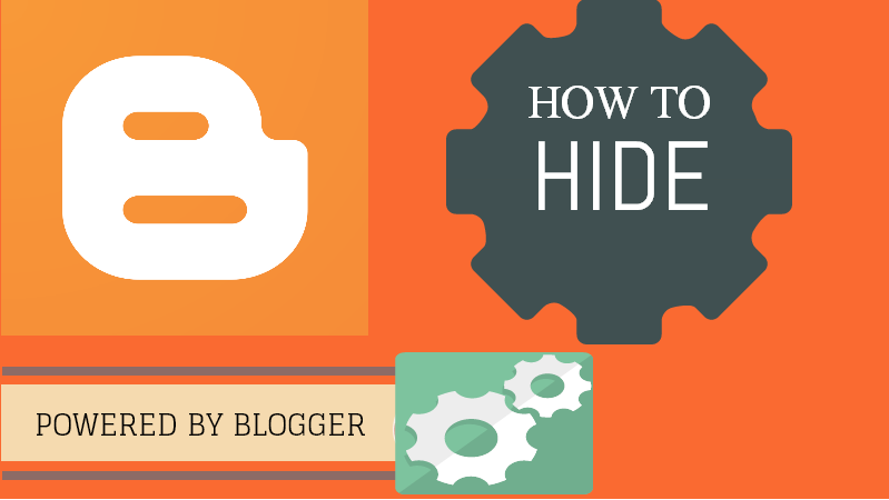 How To Hide/Remove Powered By Blogger, Remove powered by Blogger, Remove Powered by Blogger Attribution