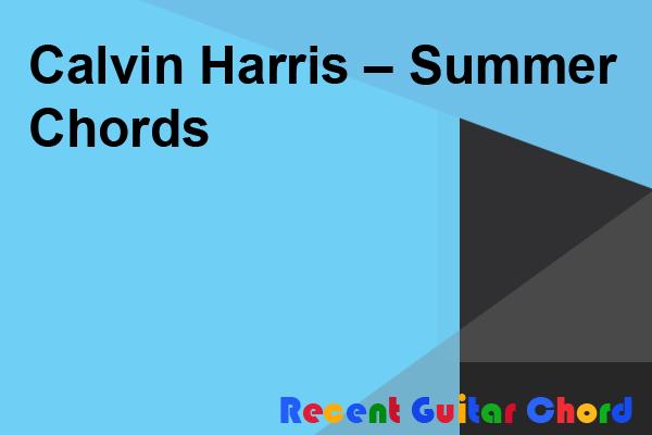 Calvin Harris – Summer Chords