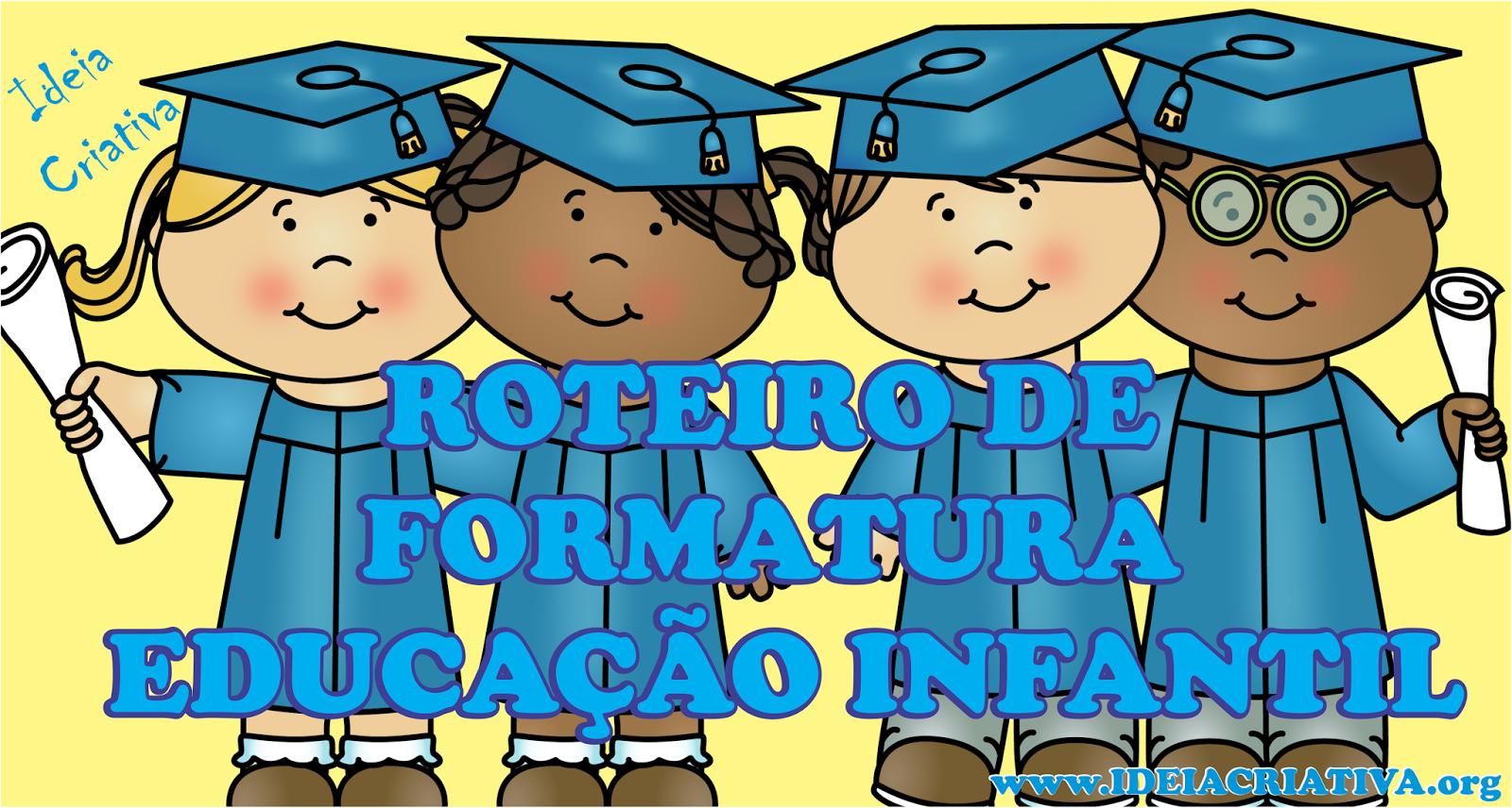 Formatura de Educação Infantil Roteiro para Cerimônia
