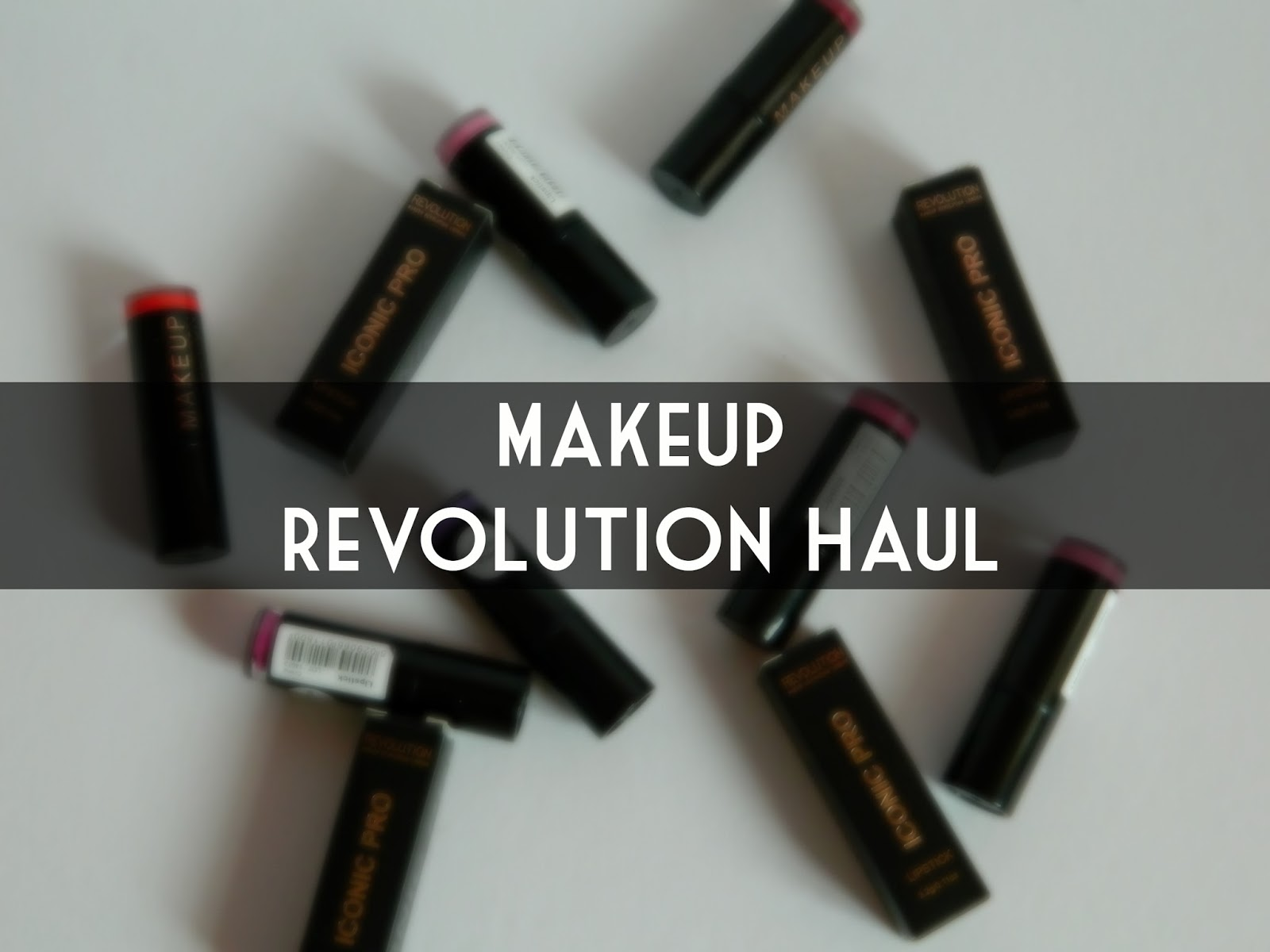 Haul : Makeup Revolution ~ One Girls Obsession With Makeup