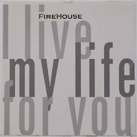 Firehouse - I Live My Life For You