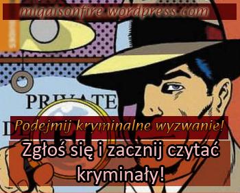 http://miqaisonfire.wordpress.com/wyzwanie-kryminalne/#comment-12455