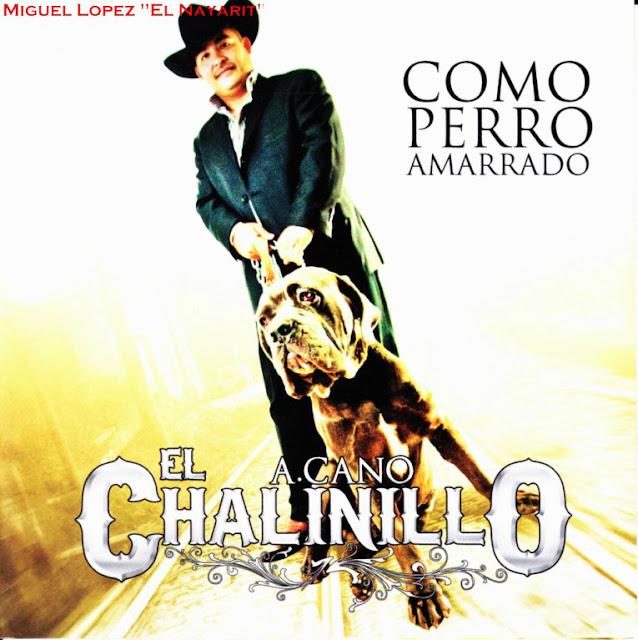 El Chalinllo - Como Perro Amarrado CD Album 2013