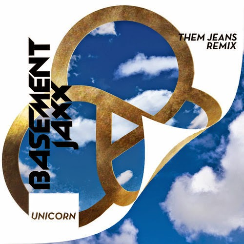 Basement Jaxx - Unicorn (Them Jeans Remix)