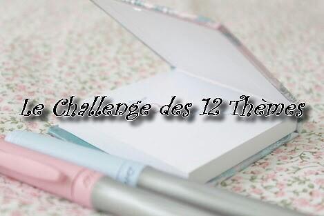 Le challenge des 12 thèmes