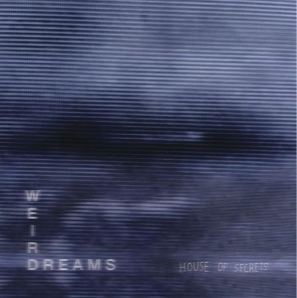 Weird Dreams - House Of Secrets