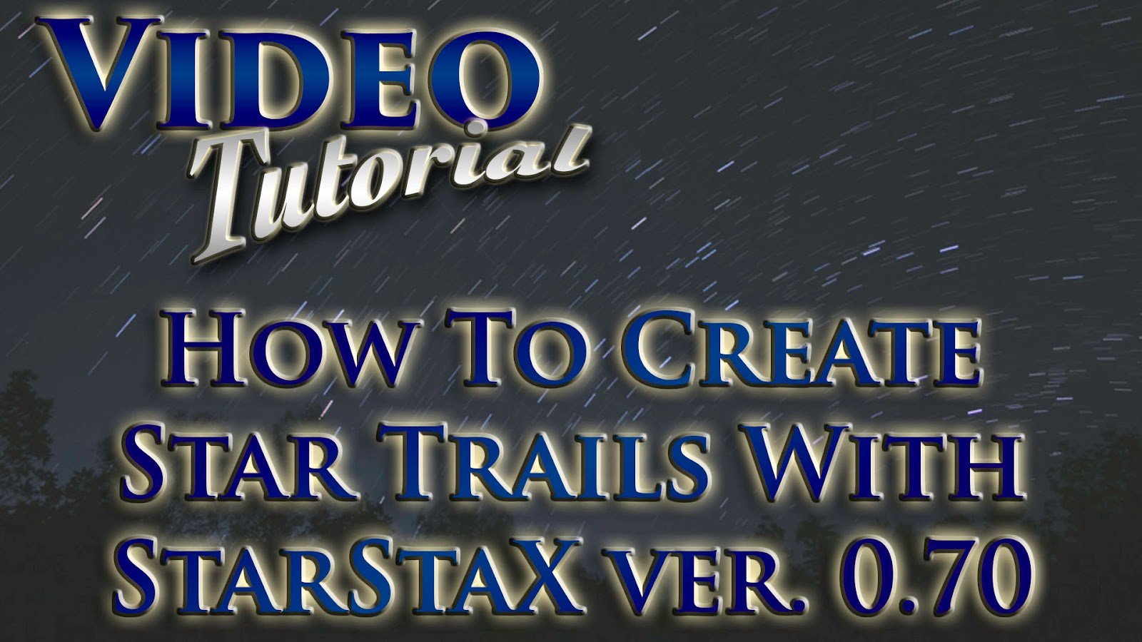 Learn How To Create Star Trails With StarStaX ver. 0.70