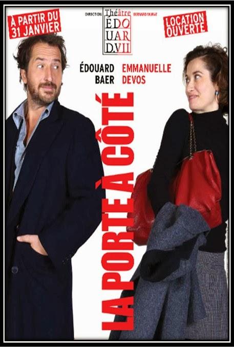 La porte à côté affiche Edouard Baer Emmanuelle Devos théatre Edouard 7 Paris comédie humour ironie textes Fabrice Roger Lacan mise en scène Bernard Murat
