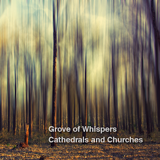 Grove Of Whispers - Cathedrals And Churches (FREE DOWNLOAD)