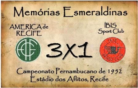 MEMÓRIAS ESMERALDINAS: América 3x1 Íbis, em setembro de 1952