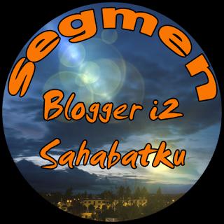 Segmen Blogger i2 Sahabatku