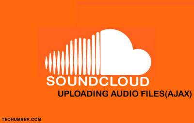 SoundCloud Tutorials:Uploading Audio Files(AJAX)