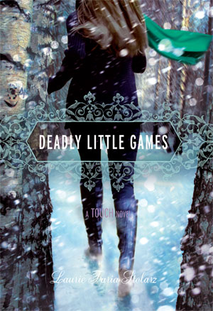 Deadly Little Games: A Touch Novel   Laurie Faria Stolarz