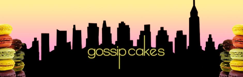 gossip cakes