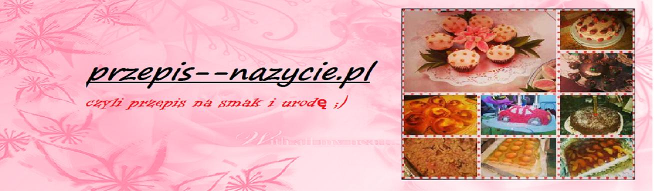 Przepis-na-zycie.pl czyli przepis na smak i urodę ;)