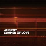 V.A. / Ambient Summer of Love (SBJ-005)