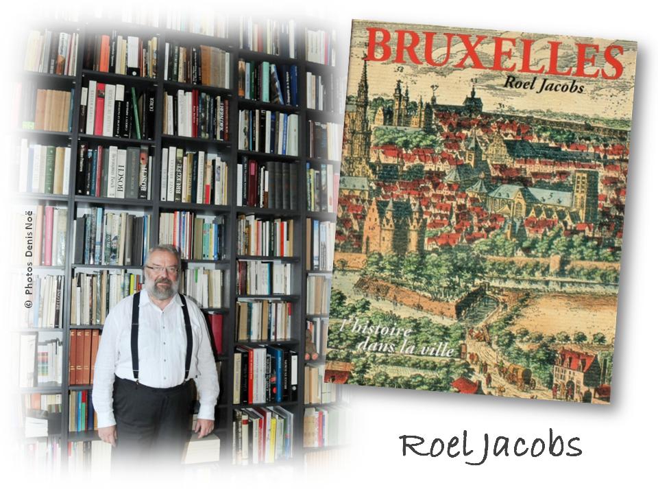 """BRUXELLES-PENTAGONE - Roel Jacobs - """"Bruxelles, l'histoire dans la ville"""" édition 1994 épuisée - Bruxelles-Bruxellons"""