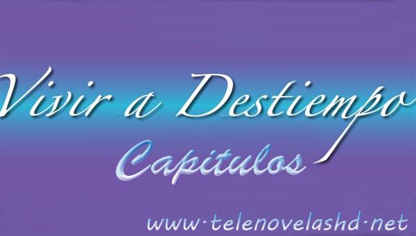 Vivir+a+Destiempo+Capitulos.jpg